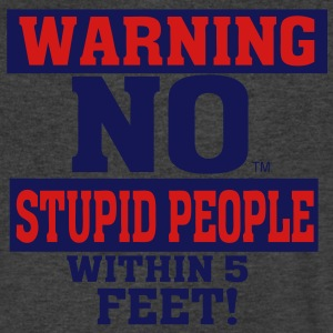 WARNING: NO STUPID PEOPLE WITHIN 5 FEET! T-Shirts - Men's V-Neck T-Shirt by Canvas