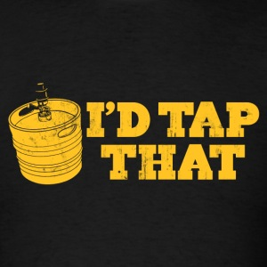 I'D TAP THAT T-Shirts - Men's T-Shirt