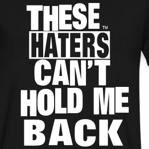 THESE HATERS CAN'T HOLD ME BACK - Men's V-Neck T-Shirt by Canvas