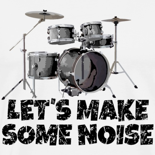 Let's make some noise Drums Design