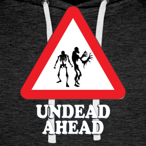 Undead Ahead Sign