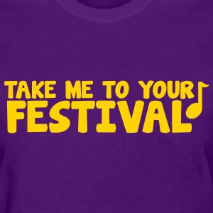 take me to your festival! cute music note Women's T-Shirts - Women's T-Shirt