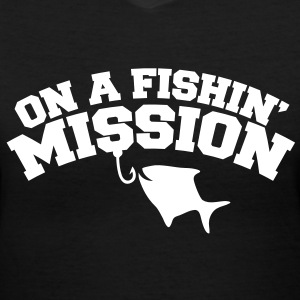 On a FISHIN' MISSION (Fishing fish with a hook) Women's T-Shirts - Women's V-Neck T-Shirt