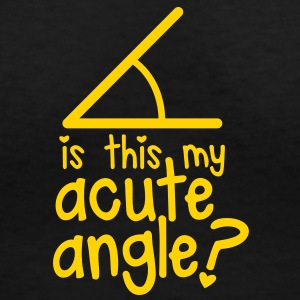 is this my ACUTE angle? cute maths nerds shirt Women's T-Shirts - Women's V-Neck T-Shirt