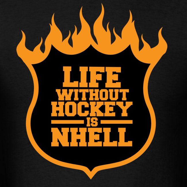 Life Without Hockey Is NHELL Shirt