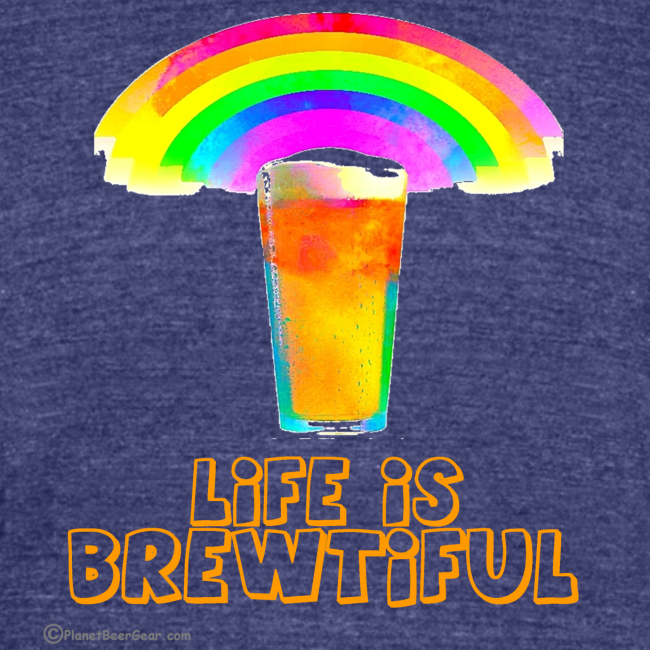 Life Is Brewtiful Unisex Tri-Blend T-Shirt