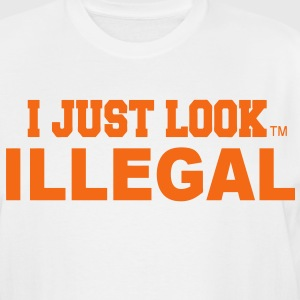 I JUST LOOK ILLEGAL T-Shirts - Men's Tall T-Shirt