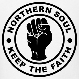 Northern Soul Keep the Faith T-Shirts - Men's T-Shirt