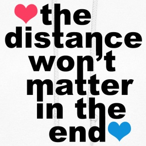 Distance Wont matter in the End Hearts Hoodies - Women's Hoodie