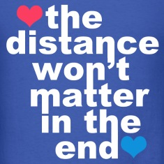 Distance Wont matter in the End White with Hearts T-Shirts