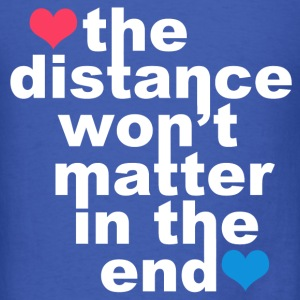 Distance Wont matter in the End White with Hearts T-Shirts - Men's T-Shirt