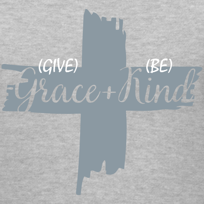 Give Grace & Be Kind