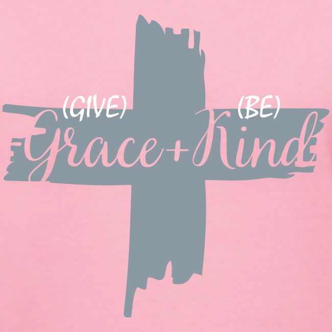 Give Grace & Be Kind