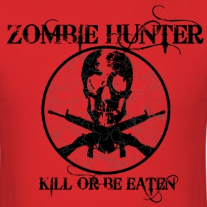 Zombie Hunter, Kill or Be Eaten - Men's T-Shirt