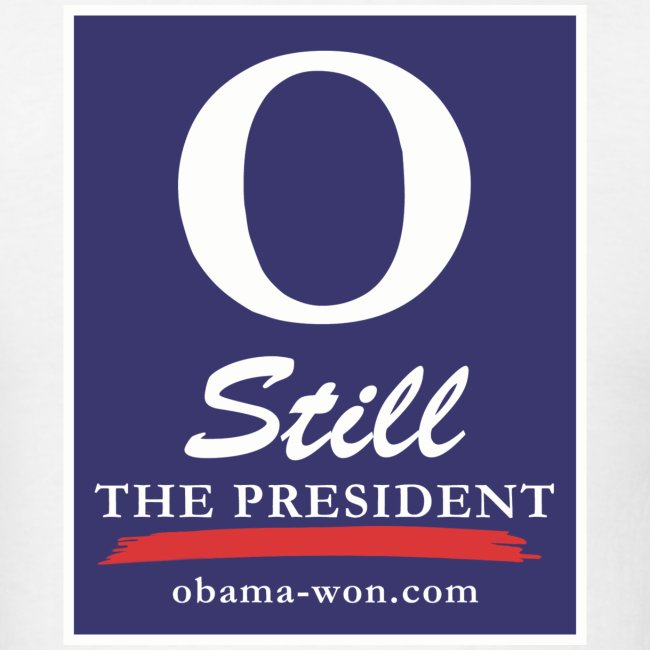 O Still the President Men's Tee