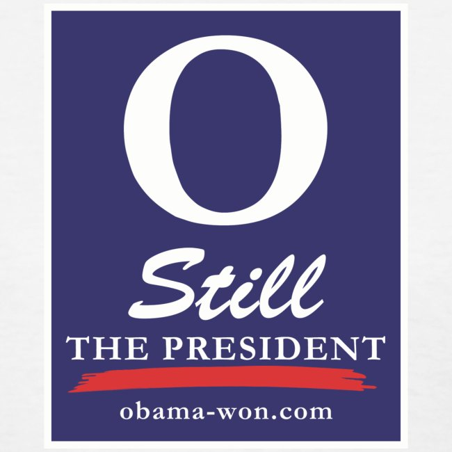 O Still the President Women's Tee