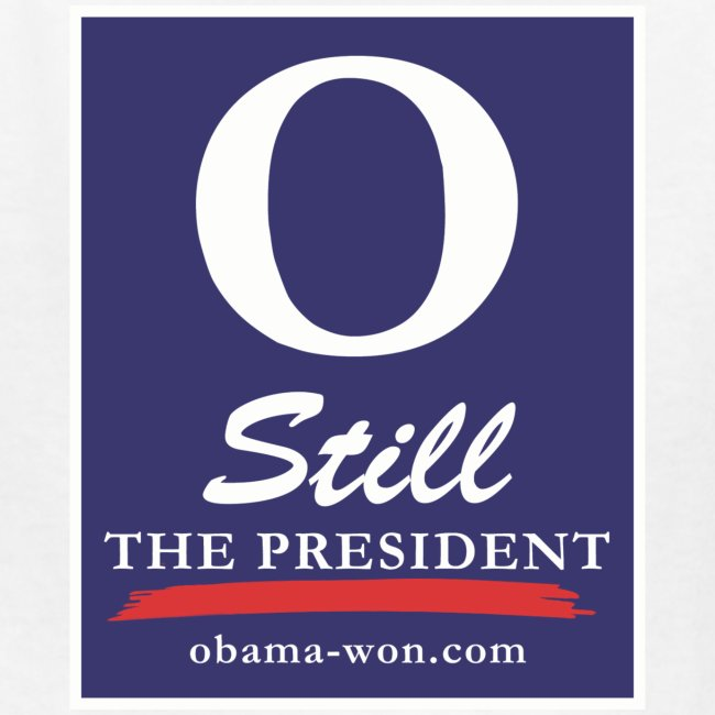 O Still the President Kid's Tee