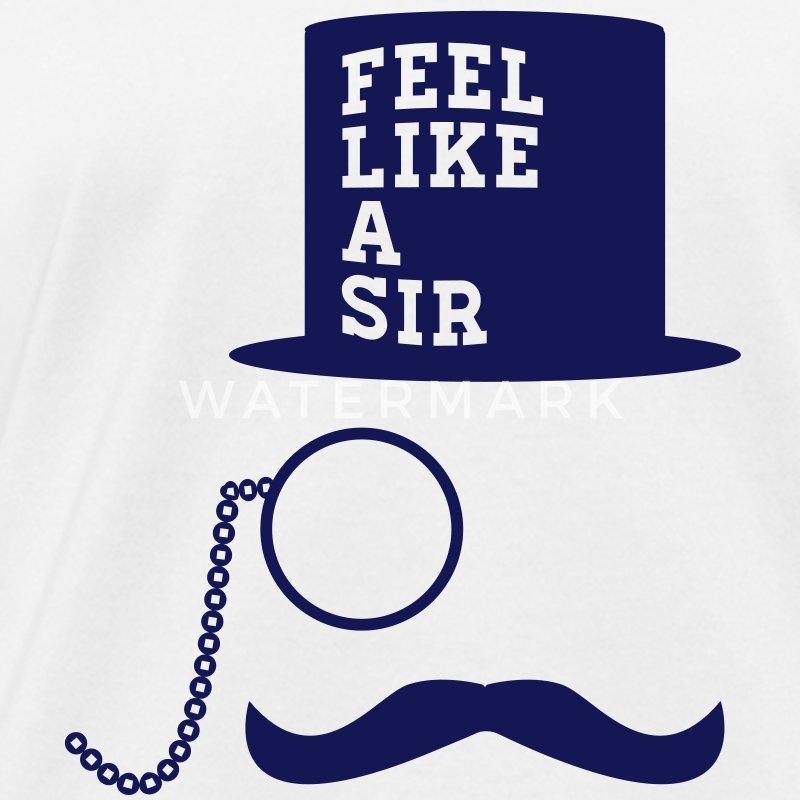 Feel Like A Sir meme mustache monocle T-Shirt | Spreadshirt