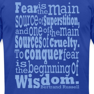 Bertrand Russell - Conquer Fear - Men's T-Shirt by American Apparel
