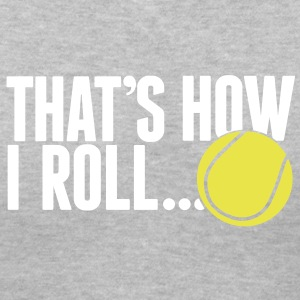 that's how I roll - tennis Women's T-Shirts - Women's V-Neck T-Shirt