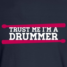 Trust Me I'm A Drummer Long Sleeve Shirts