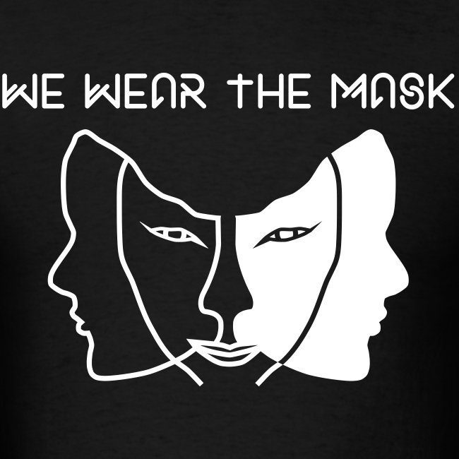 We Wear The Mask Tee