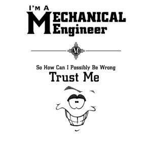 I'm A Mechanical Engineer