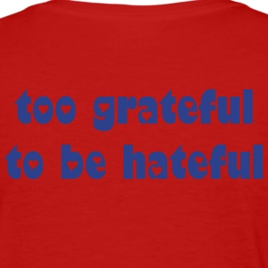 too grateful - Women's T-Shirt