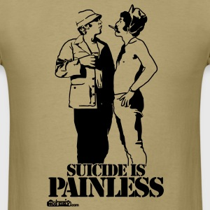 Suicide Is Painless - Men's T-Shirt