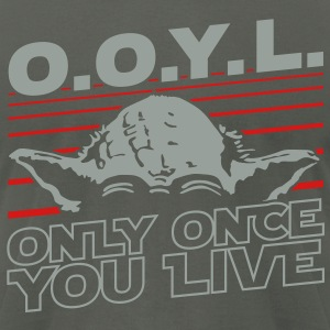 O.O.Y.L Only once you live T-Shirts - Men's T-Shirt by American Apparel