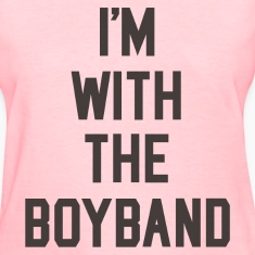 I'm with the Boyband Shirt