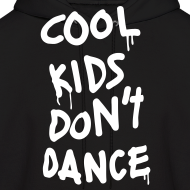 Design ~ Cool Kids Don't Dance Hoodies