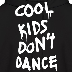 Cool Kids Don't Dance Hoodies - Men's Hoodie