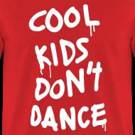 Design ~ Cool Kids Don't Dance T-Shirts