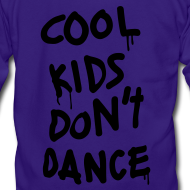 Design ~ Cool Kids Don't Dance Zip Hoodies/Jackets