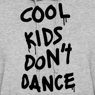 Design ~ Cool Kids Don't Dance Hoodies