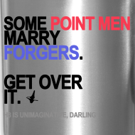 Design ~ Some Point Men Marry Forgers Travel Mug