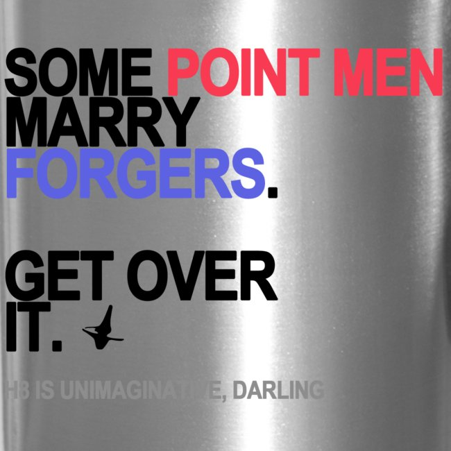 Some Point Men Marry Forgers Travel Mug
