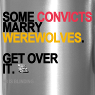 Design ~ Some Convicts Marry Werewolves Travel Mug