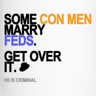 Design ~ Some Con Men Marry Feds Travel Mug