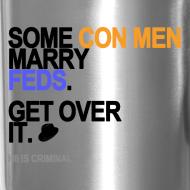 Design ~ Some Con Men Marry Feds Travel Mug