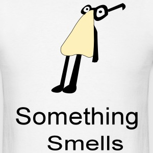 something_smells T-Shirts - Men's T-Shirt