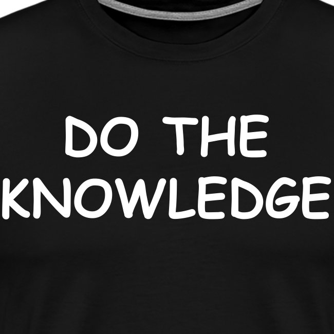 DO THE KNOWLEDGE t-shirt