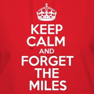 Keep Calm and Forget the Miles Hoodies - Women's Hoodie