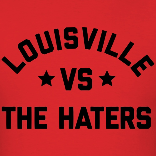 Louisville vs. the Haters