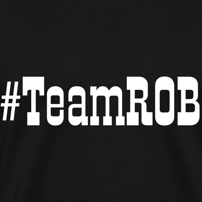 #TeamROB Mens T Shirt