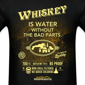 Whiskey is water without the bad parts