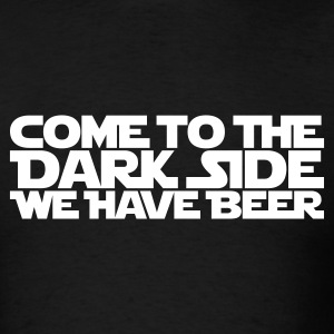 Come to the dark side we have beer 1.1c T-Shirts - Men's T-Shirt