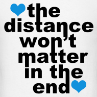 Design ~ Distance Won't Matter in the End