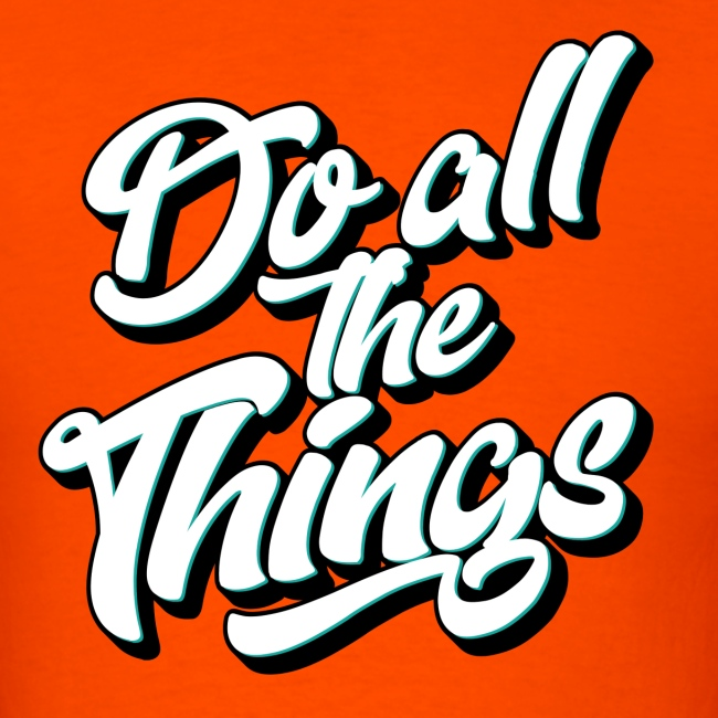 """Do All The Things"" Men's T-Shirt"